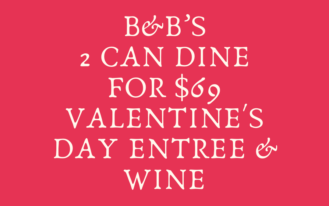 Sunday February 14th — Valentine's Day Menu!!